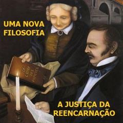 """UMA NOVA FILOSOFIA - """" A Justiça da reencarnação """" - Prog. 08 da série"""