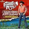 Un Ranchero en la Ciudad (feat. Pancho Uresti) - Leandro Rios 2015 [[Epicenter Bass]]