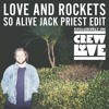 Love and Rockets - So Alive (Jack Priest Edit)