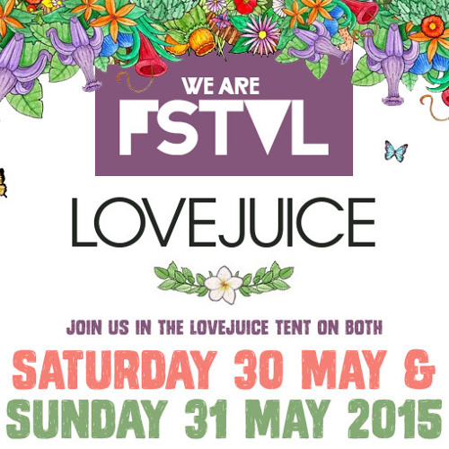WE ARE LOVEJUICE MIX Vol 3: WE ARE FSTVL 2015