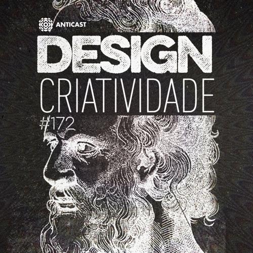 AntiCast 172 – Design e Criatividade