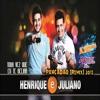Henrique & Juliano - Toda Vez  Que  Eu  Te Beijar(Pancadão Remix) - Dj Michael & Dj Maicon Dyonantan Portada del disco