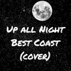 Up All Night (Best Coast Cover)