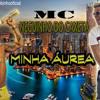 MC Neguinho do Caxeta - Minha Áurea [Equipe Power Som] (Lançamento 2015) Portada del disco