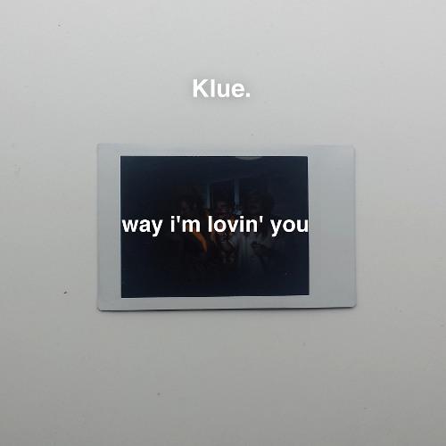 Way I'm Lovin You