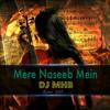 Mere Naseeb Mein - Dj MHB - Remix