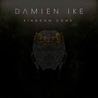 Damien Ike - Kingdom Come