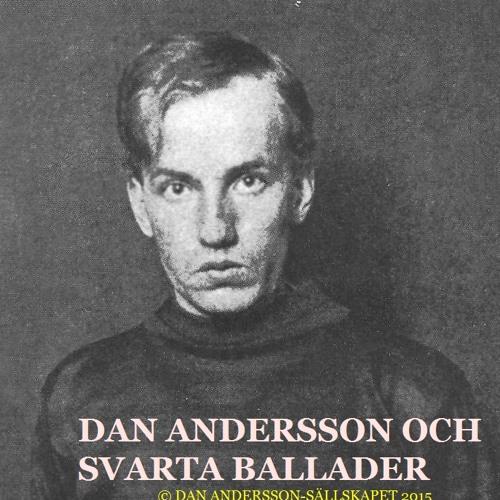 Dan Andersson och Svarta Ballader Del 1