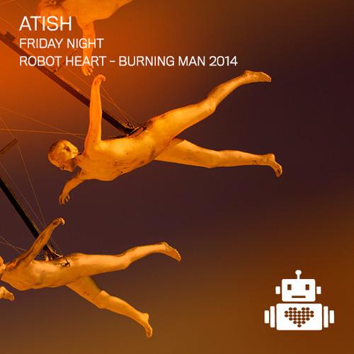 Atish - Robot Heart - Burning Man 2014