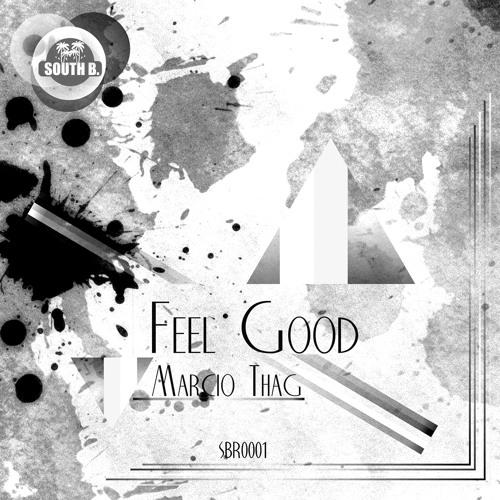 Feel Good (Original Mix) SOUTH B RECORDS