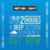 HOUSE PART 2 #BLUEedition2 | TWITTER @NATHANDAWE