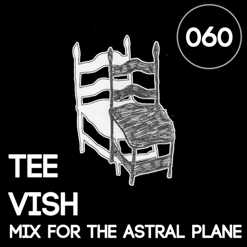 Tee Vish Mix For The Astral Plane