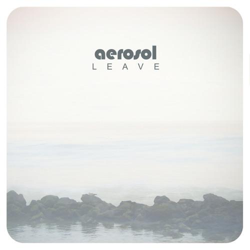 Aerosol - Leave