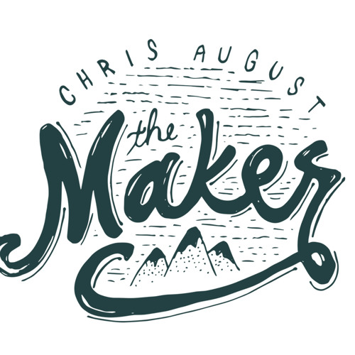 The Maker - Chris August- Story behind the song