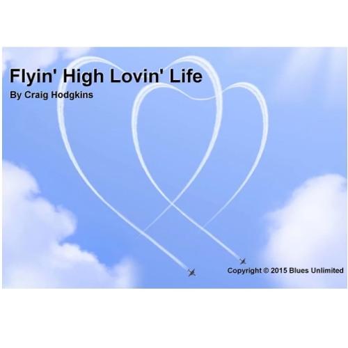 Flyin High Lovin Life