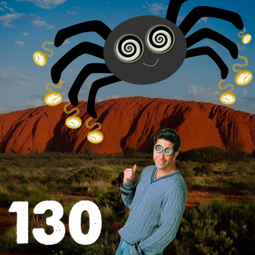 130: Spiders, Scripts & Fancy Tangents