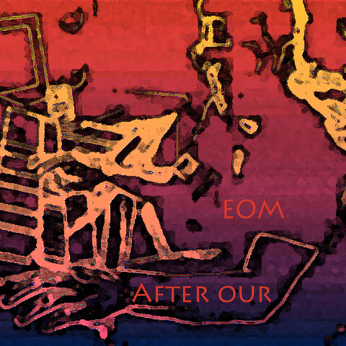 EOM -After Our