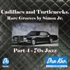 Simon Jr. - CADILLACS AND TURTLENECKS PART 4 70s JAZZ – #DUNKNORADIO