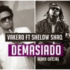 Demasiado Remix - Vakero Shelo Shaq -House Bootleg - 128 Bpm