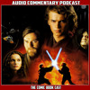 Star Wars Episode 3 Revenge Of The Sith - Audio Commentary Podcast