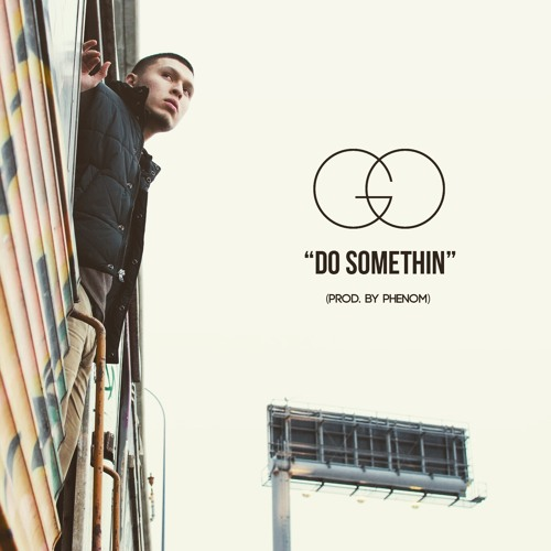 Do Somethin' (Prod. by Phenom)