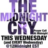 The Midnight Cry (Wed. March. 4th)