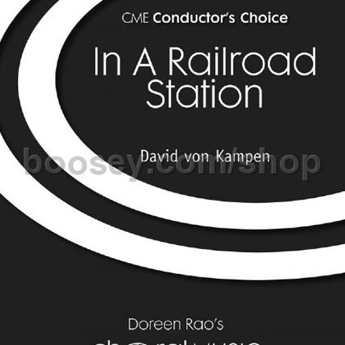 IN A RAILROAD STATION (SATB, piano) - Vancouver Chamber Choir