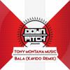Tony Montana Music - Bala (Kavido Remix)