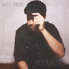 Matt Simons - Catch & Release (Deepend Remix) - [OUT NOW!!]