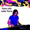 SONO SOLO SULLA TERRA - maxmex [album suite - 2001]