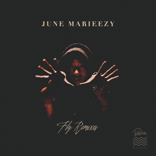 June Marieezy - Fly (FKJ Remix)