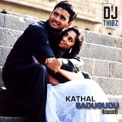Kadhal Sadugudu (Remix) - Dj Thibz
