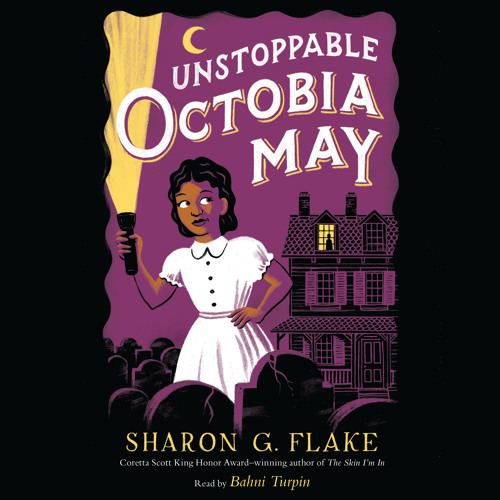 UNSTOPPABLE OCTOBIA MAY By Sharon Flake, Read By Bahni Turpin