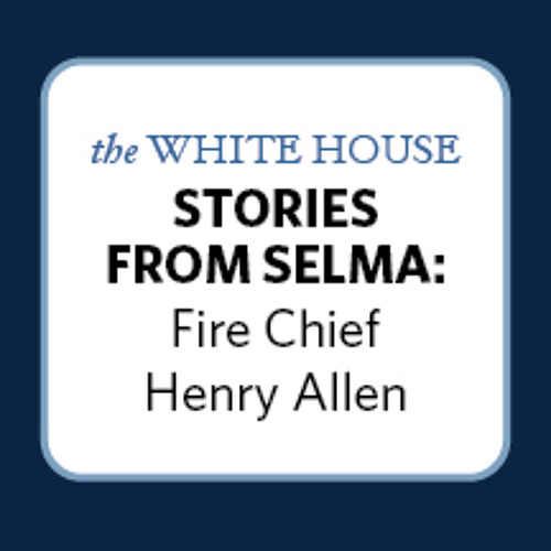 Stories from Selma: Fire Chief Henry Allen