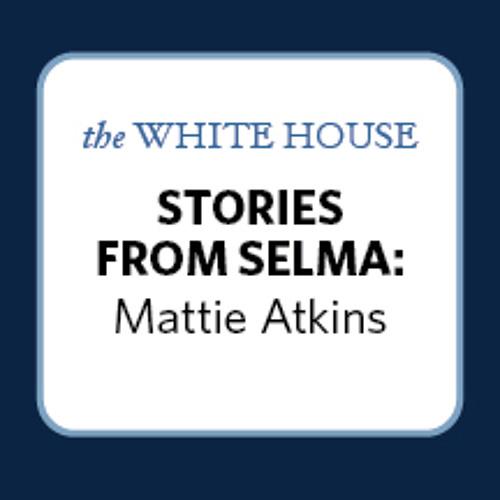 Stories from Selma: Mattie Atkins