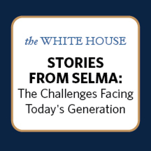 Stories from Selma: The Challenges Facing Today's Generation
