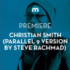 Premiere: Christian Smith 'Matrix' (Parallel 9 Version By Steve Rachmad) - Tronic