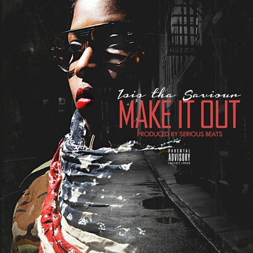 Make It Out~ Produced By Serious Beats