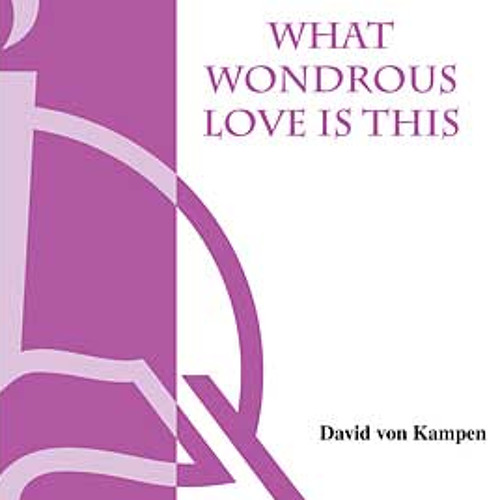 WHAT WONDROUS LOVE IS THIS (SATB) - Concordia Publishing House