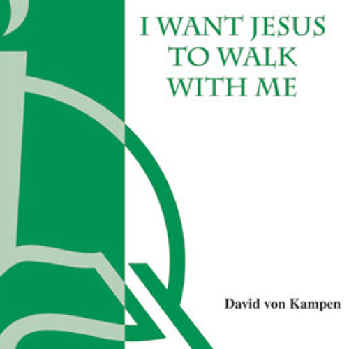 I WANT JESUS TO WALK WITH ME (SATB, piano) - Concordia Publishing House