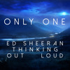 Ed Sheeran - Thinking Out Loud [ONLY ONE REMIX] **FREE DOWNLOAD**