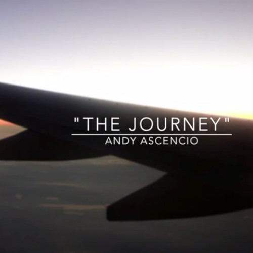 Andy Ascencio - The Journey