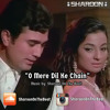O Mere Dil Ke Chain - Sharoon Production