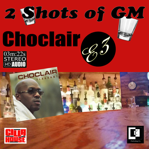 Choclaire - 2 Shots Of GM Feat. Choclair