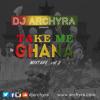 DJ ARCHYRA - TAKE ME TO GHANA VOL 2 (ft fuseODG, Sarkodie, Guru, Mista Silva)
