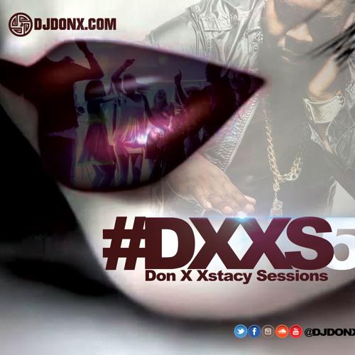DJ Don X Presents #DXXS 5 (Tech House/ Pop/ Trap/ Dancehall/ Dubstep/ Free Download)