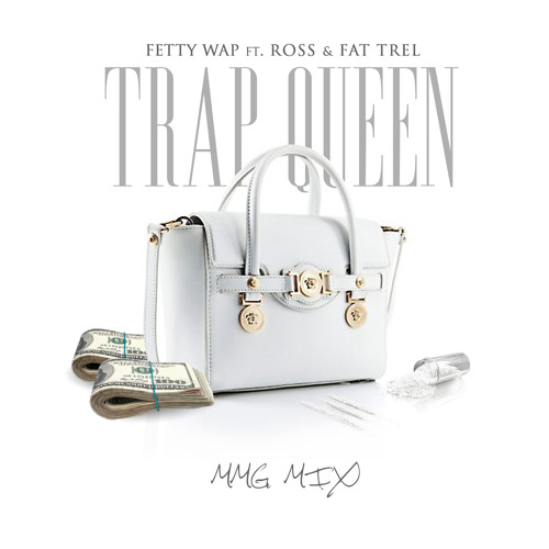 "Fetty Wap ""Trap Queen"" f/ Rick Ross and Fat Trel"