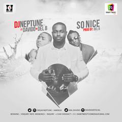 DJ Neptune - So Nice Featuring Davido And Del B