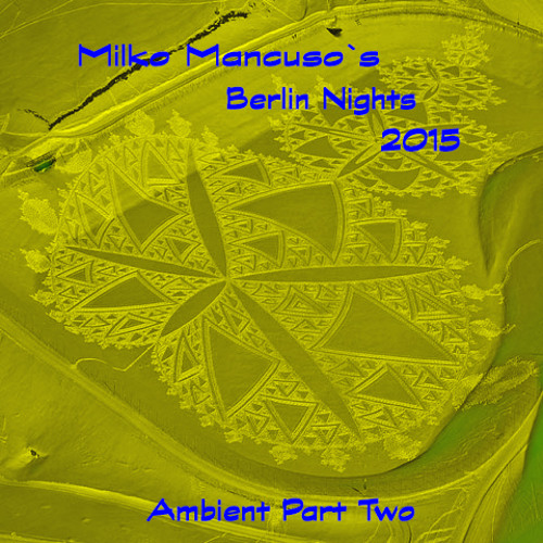 Berlin Nights Ambient 2015 - Part Two