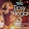 'Tipsy Hogai' FULL AUDIO Song | Dilliwaali Zaalim Girlfriend | Dr Zeus | Miss Pooja | T-Series